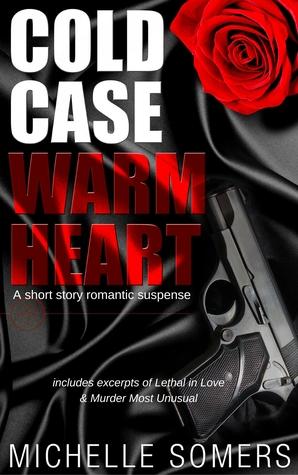 Cold Case Warm Heart: A Romantic Suspense Short Story