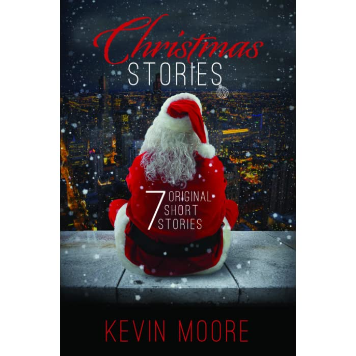 Short Christmas Stories.Christmas Stories 7 Original Short Stories By Kevin Moore