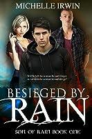 Besieged by Rain (Son of Rain, #1)