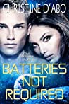 Batteries Not Required by Christine d'Abo