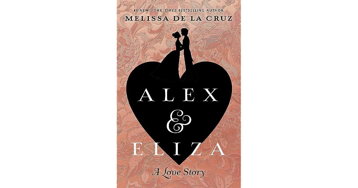 Alex and Eliza (Alex & Eliza, #1) by Melissa de la Cruz