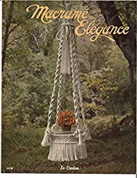 Macrame Elegance: Easy to Make Plant Hangers (Vintage Macrame Book 4)