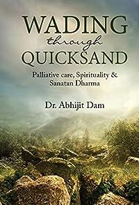 Wading through quicksand (Palliative care, Spirituality & Sanatan Dharma)