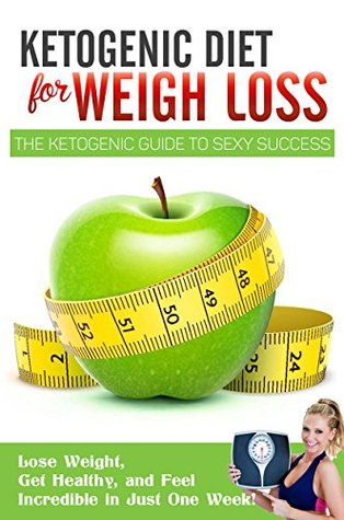KETOGENIC DIET FOR WEIGHT LOSS: The Ketogenic Diet Plan Guide To SEXY Success, Tips and Tricks Of Ketogenic Diet Recipes: Lose Weight, Get Healthy, and ... Diet Recipes, Keto Diet, Keto Diet Plan) Thomas Rio