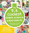 101 Kids Simple Science Experiments That Are the Bestest, Fun... by Rachel       Miller