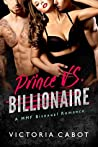 Prince Vs. Billionaire: A Two Bad Boy MMF Bisexual Romance
