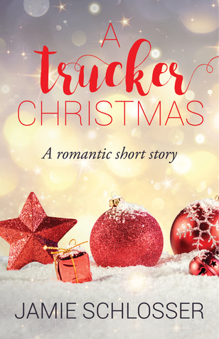 A Trucker Christmas by Jamie Schlosser