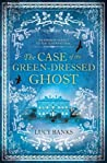 The Case of the Green-Dressed Ghost by Lucy Banks