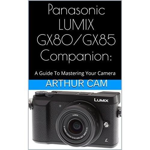 panasonic lumix dmc gx8 companion a guide to mastering your camera for breathtaking shots english edition