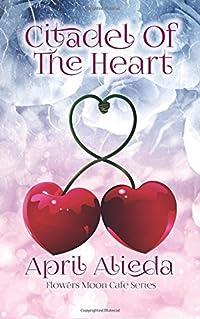 Citadel of the Heart (The Flower Moon Café) (Volume 2)