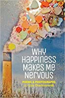 Why Happiness Makes Me Nervous