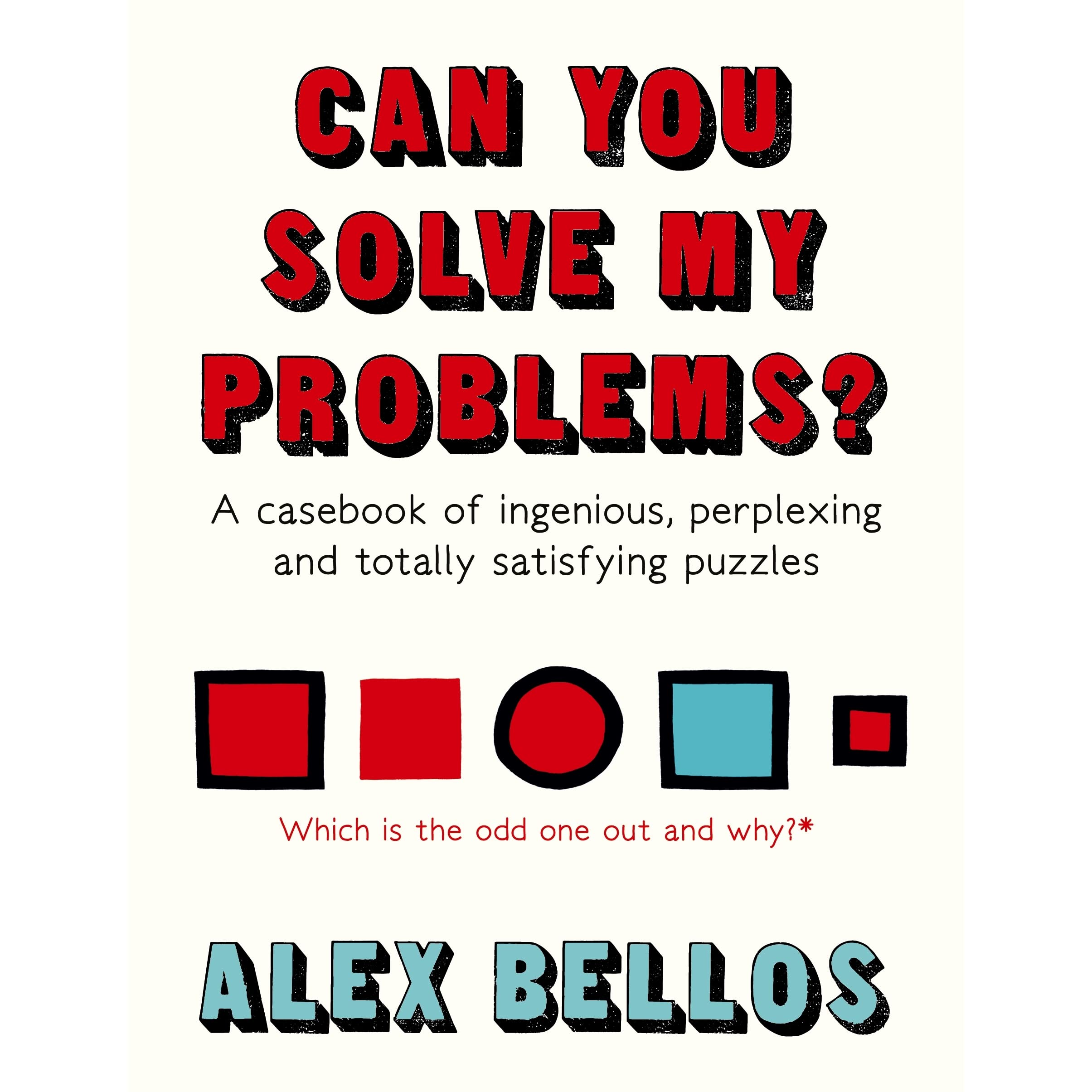 Can you solve my problems a casebook of ingenious perplexing and can you solve my problems a casebook of ingenious perplexing and totally satisfying puzzles by alex bellos fandeluxe Image collections
