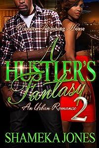 A Hustler's Fantasy 2: An Urban Romance