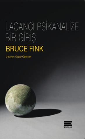 Lacancı Psikanalize Bir Giriş Bruce Fink, Özgür Öğütcen