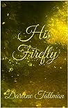 His Firefly: Darlene Tallman