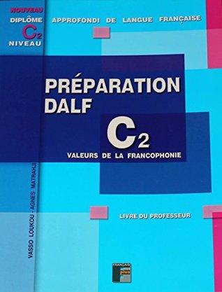 DALF C2 - Préparation de l'écrit: Livre du professeur avec fichier pdf et corrigés