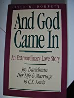 And God Came in: An Extraordinary Love Story