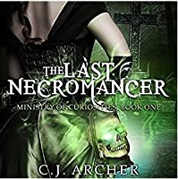 The Last Necromancer (The Ministry of Curiosities, #1)