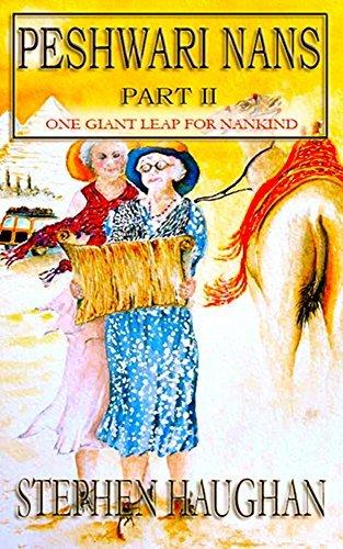 Peshwari Nans Part II: One Giant Leap for Nankind Stephen Haughan