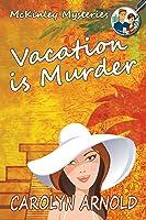 Vacation is Murder (McKinley Mysteries, #2)