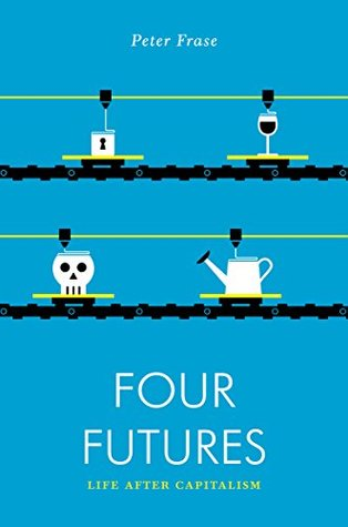 Four Futures by Peter Frase