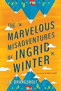 The Marvelous Misadventures of Ingrid Winter (Ingrid Winter Misadventure #1)