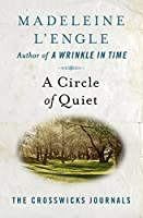 A Circle of Quiet (The Crosswicks Journals)