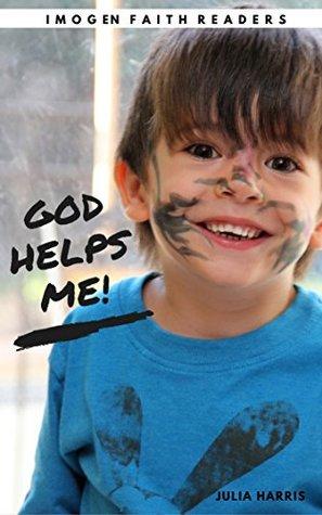 God Helps Me! (Imogen Faith Readers Book 4)
