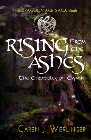 Rising From the Ashes: The Chronicles of Caymin (Dragonmage Saga, #1)