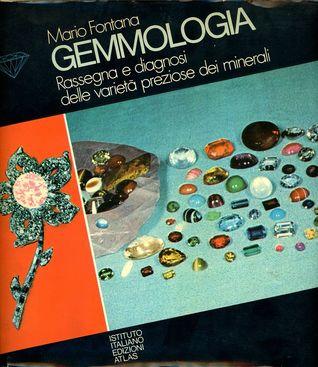 Gemmologia - Rassegna e diagnosi delle varietà preziose dei minerali