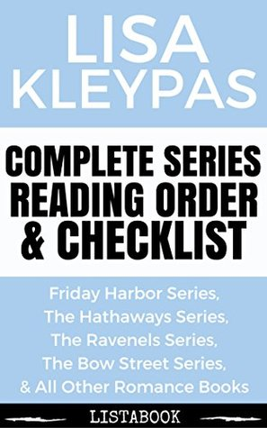 Lisa Kleypas Series Reading Order & Checklist: Series List in Order - Ravenels Series, Hathaways Series, Wallflower Series, Bow Street Series & All Other ... Books (Listabook Series Order Book 42)