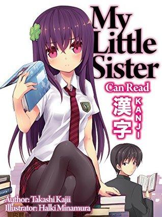 My Little Sister Can Read Kanji by Takashi Kajii