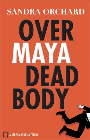 Over Maya Dead Body (Serena Jones Mystery #3)