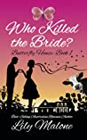 Who Killed The Bride? (Butterfly House #1)