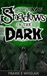 Shadows in the Dark (Diary of the Wolf Book 2)