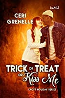 Trick or Treat or Kiss Me (Croft Holidays Book 1)