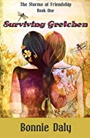 Surviving Gretchen (The Storms of Friendship #1)