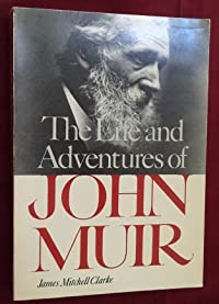 The Life And Adventures Of John Muir