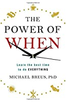 The Power of When: Discover your chronotype and maximise your potential