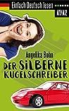 Einfach Deutsch lesen: Der silberne Kugelschreiber - Kurzgeschichten - Niveau: leicht - With English vocabulary list