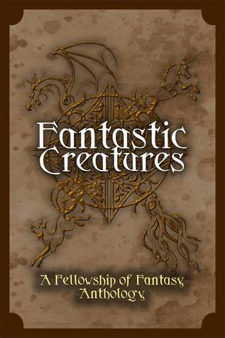 Fantastic Creatures (Fellowship of Fantasy, #1)