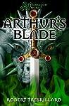 Arthur's Blade (The Pendragon Spiral #1)
