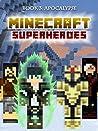 Minecraft Superheroes: Book 3 - Apocalypse [An Unofficial Minecraft Book] (Minecraft Tales 92)