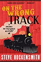 On the Wrong Track (Holmes on the Range, #2)