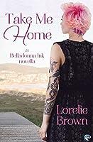 Take Me Home (Belladonna Ink #2)