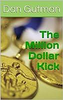The Million Dollar Kick (The Million Dollar Series Book 2)