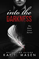 Into the Darkness (The Dark Love Series, #1)