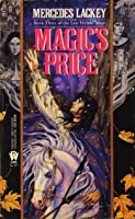 Magic's Price (Valdemar: Last Herald-Mage #3)