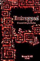Entrapped (Cursed Magic #3)