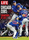 LIFE Chicago Cubs: Champions at Last
